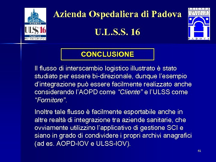 Azienda Ospedaliera di Padova U. L. S. S. 16 CONCLUSIONE Il flusso di interscambio