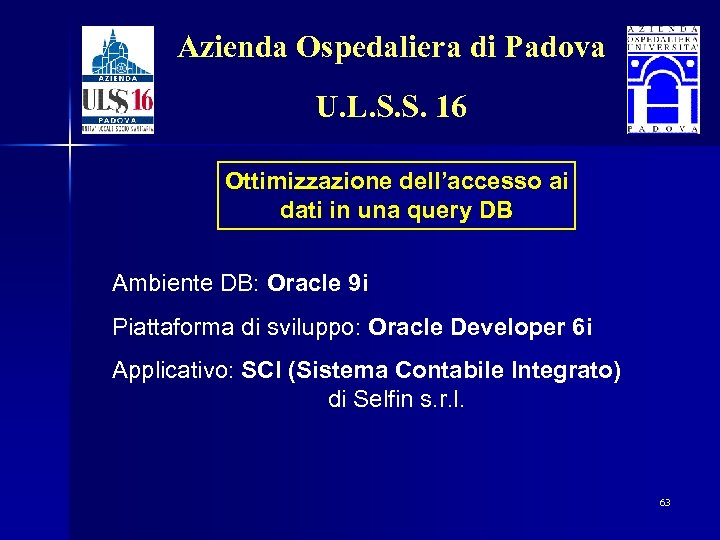 Azienda Ospedaliera di Padova U. L. S. S. 16 Ottimizzazione dell'accesso ai dati in