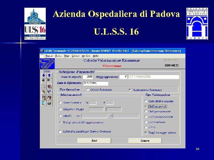 Azienda Ospedaliera di Padova U. L. S. S. 16 64