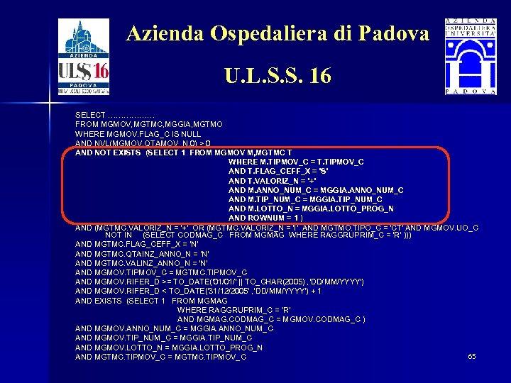 Azienda Ospedaliera di Padova U. L. S. S. 16 SELECT ……………… FROM MGMOV, MGTMC,