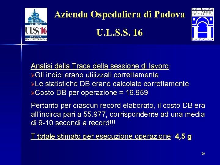 Azienda Ospedaliera di Padova U. L. S. S. 16 Analisi della Trace della sessione