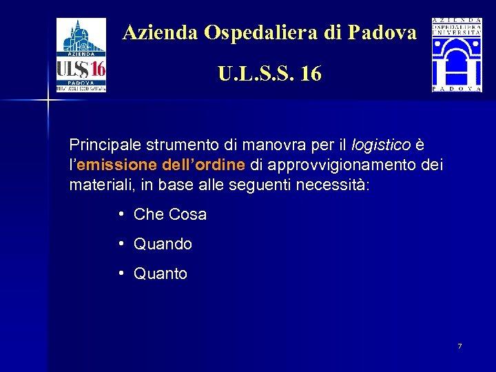 Azienda Ospedaliera di Padova U. L. S. S. 16 Principale strumento di manovra per