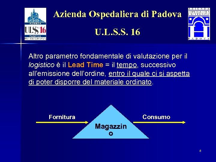 Azienda Ospedaliera di Padova U. L. S. S. 16 Altro parametro fondamentale di valutazione