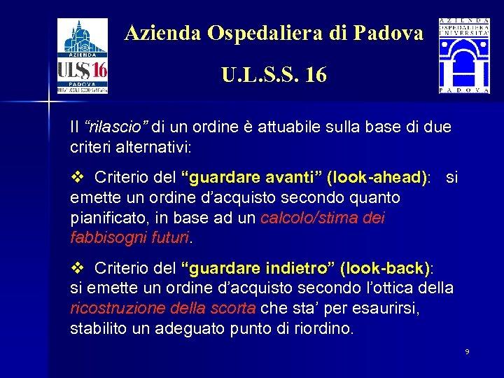 """Azienda Ospedaliera di Padova U. L. S. S. 16 Il """"rilascio"""" di un ordine"""
