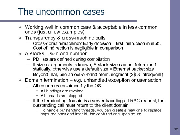 The uncommon cases Working well in common case & acceptable in less common ones