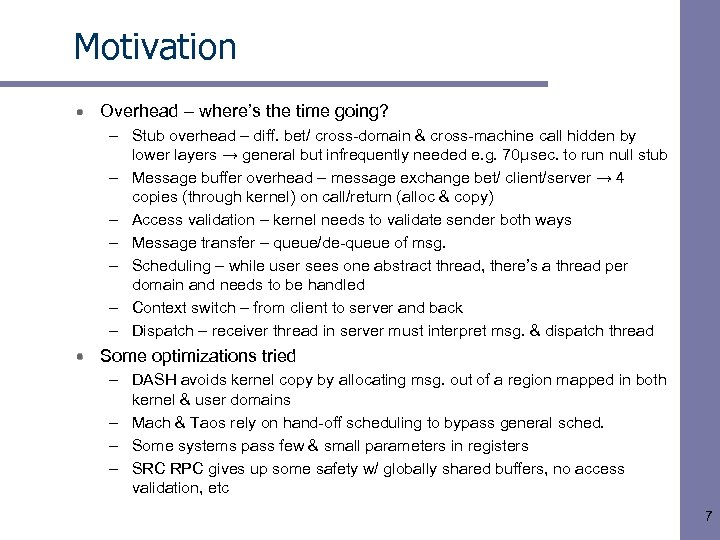 Motivation Overhead – where's the time going? – Stub overhead – diff. bet/ cross-domain