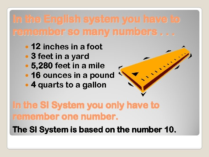 In the English system you have to remember so many numbers. . . 12