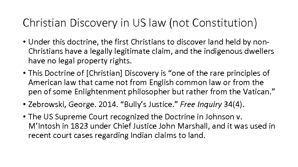 Christian Discovery in US law (not Constitution) • Under this doctrine, the first Christians