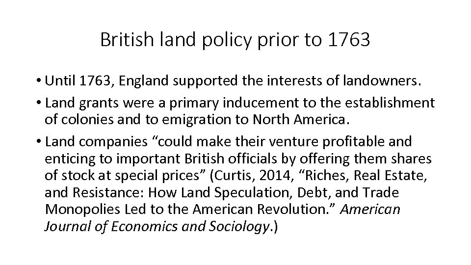 British land policy prior to 1763 • Until 1763, England supported the interests of