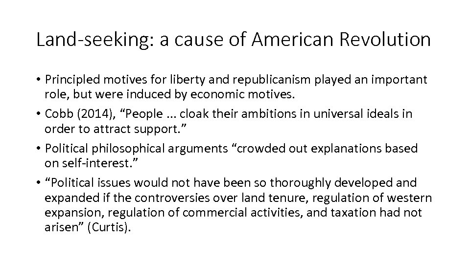 Land-seeking: a cause of American Revolution • Principled motives for liberty and republicanism played