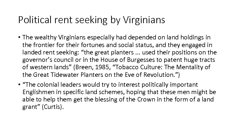 Political rent seeking by Virginians • The wealthy Virginians especially had depended on land