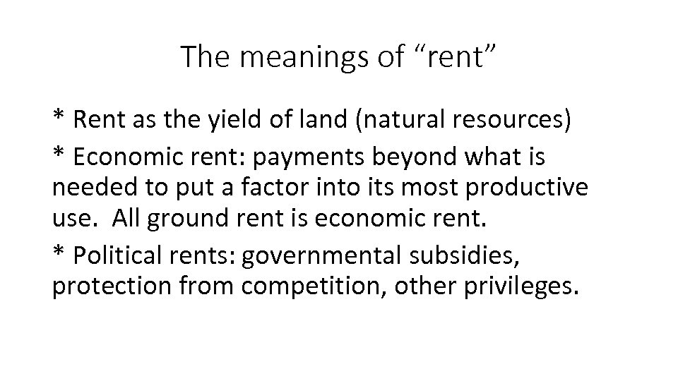 """The meanings of """"rent"""" * Rent as the yield of land (natural resources) *"""