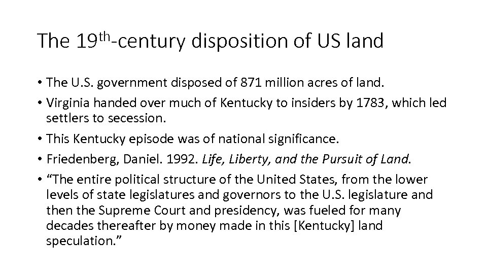 The 19 th-century disposition of US land • The U. S. government disposed of
