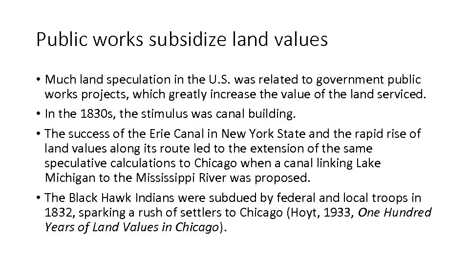 Public works subsidize land values • Much land speculation in the U. S. was