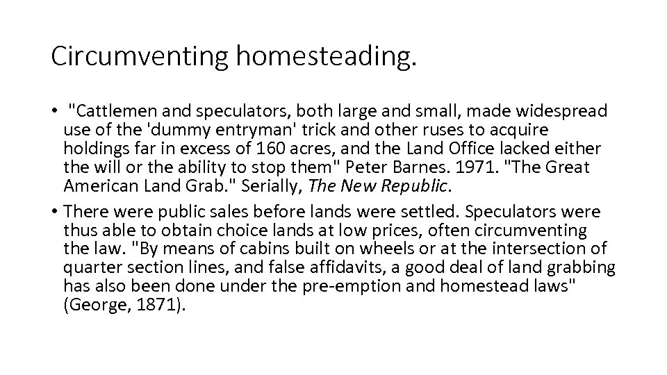 Circumventing homesteading. •