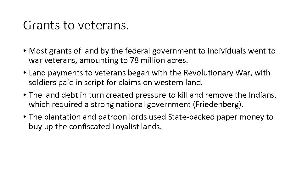 Grants to veterans. • Most grants of land by the federal government to individuals
