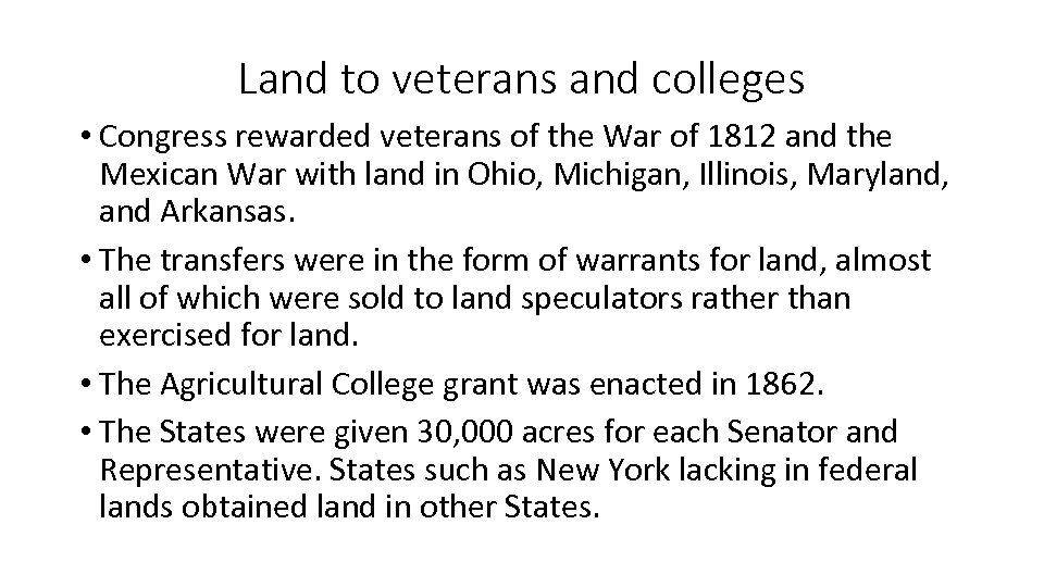 Land to veterans and colleges • Congress rewarded veterans of the War of 1812