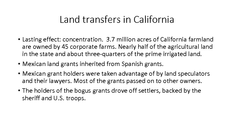 Land transfers in California • Lasting effect: concentration. 3. 7 million acres of California