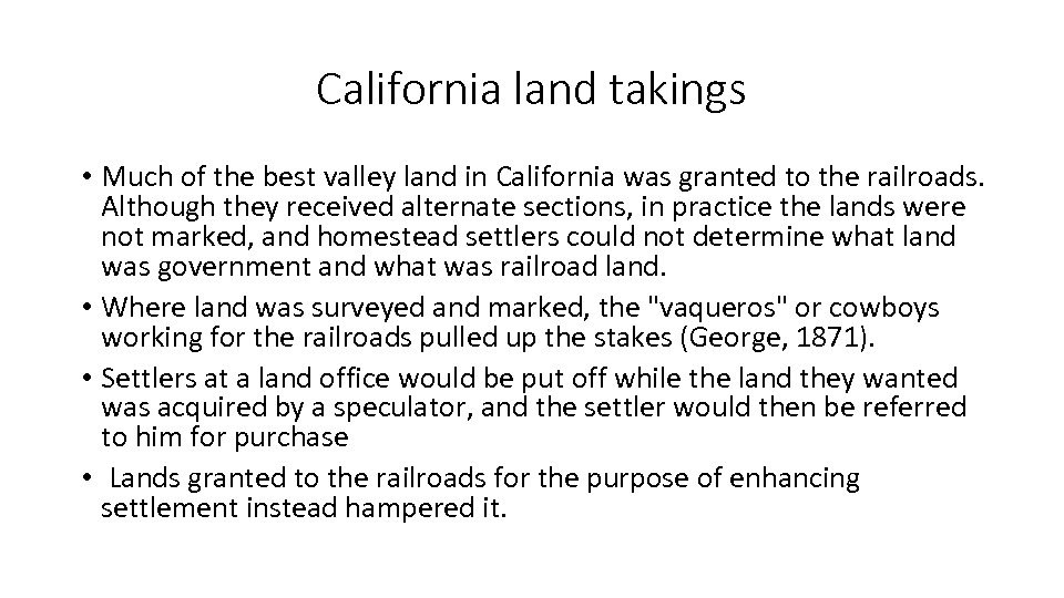 California land takings • Much of the best valley land in California was granted