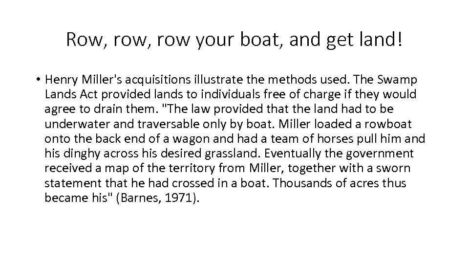Row, row your boat, and get land! • Henry Miller's acquisitions illustrate the methods