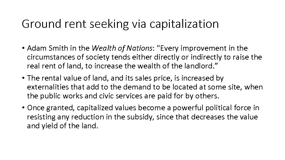 Ground rent seeking via capitalization • Adam Smith in the Wealth of Nations: