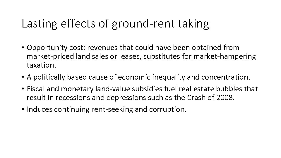 Lasting effects of ground-rent taking • Opportunity cost: revenues that could have been obtained