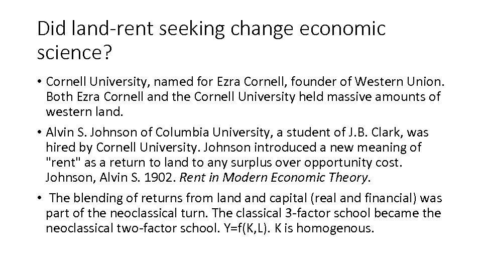 Did land-rent seeking change economic science? • Cornell University, named for Ezra Cornell, founder