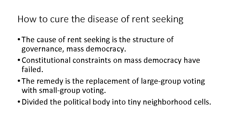 How to cure the disease of rent seeking • The cause of rent seeking