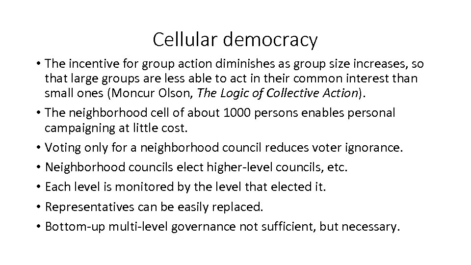 Cellular democracy • The incentive for group action diminishes as group size increases, so