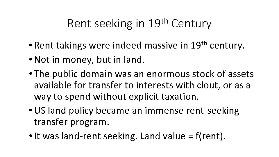 Rent seeking in 19 th Century • Rent takings were indeed massive in 19