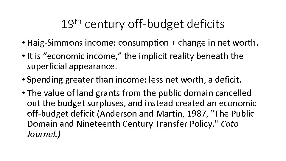 19 th century off-budget deficits • Haig-Simmons income: consumption + change in net worth.