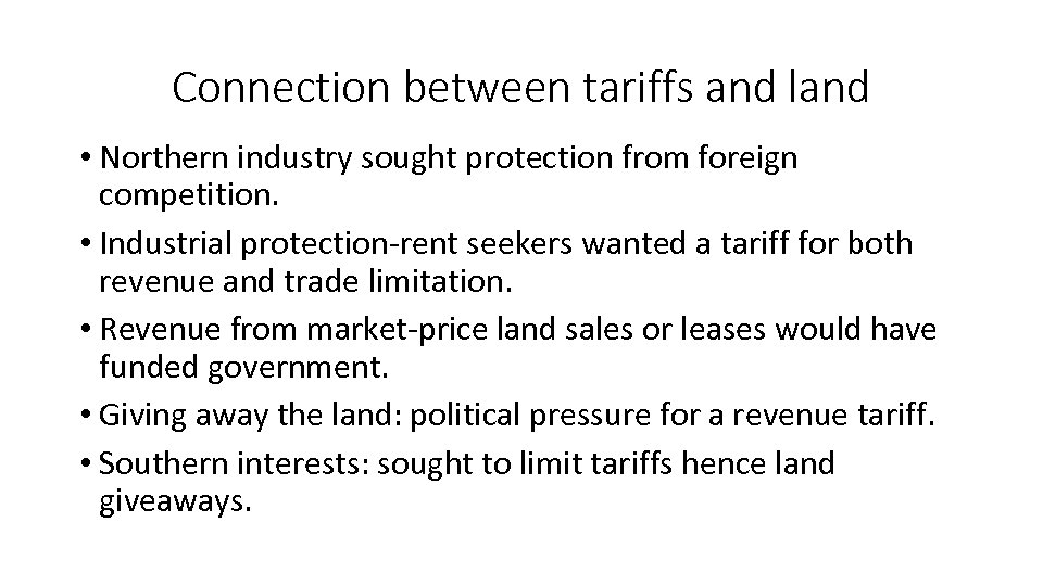 Connection between tariffs and land • Northern industry sought protection from foreign competition. •