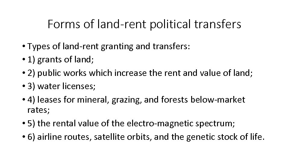 Forms of land-rent political transfers • Types of land-rent granting and transfers: • 1)