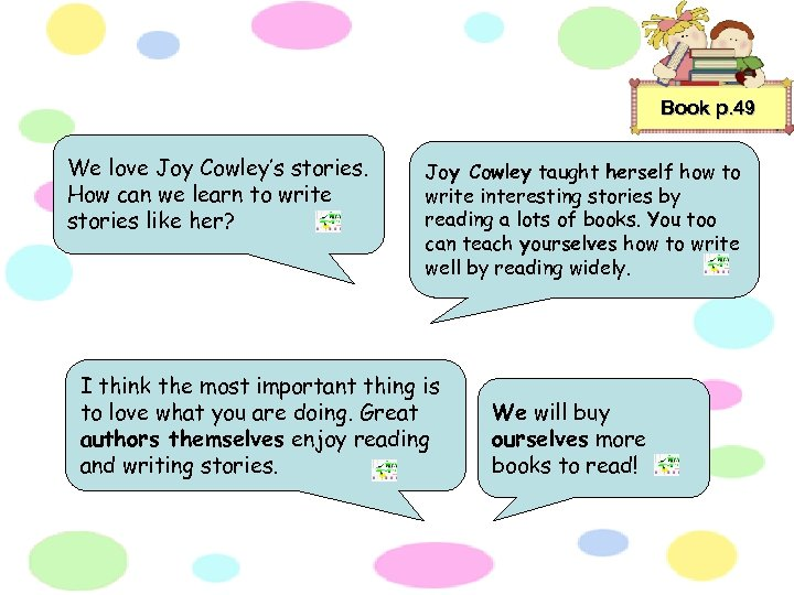 Book p. 49 We love Joy Cowley's stories. How can we learn to write