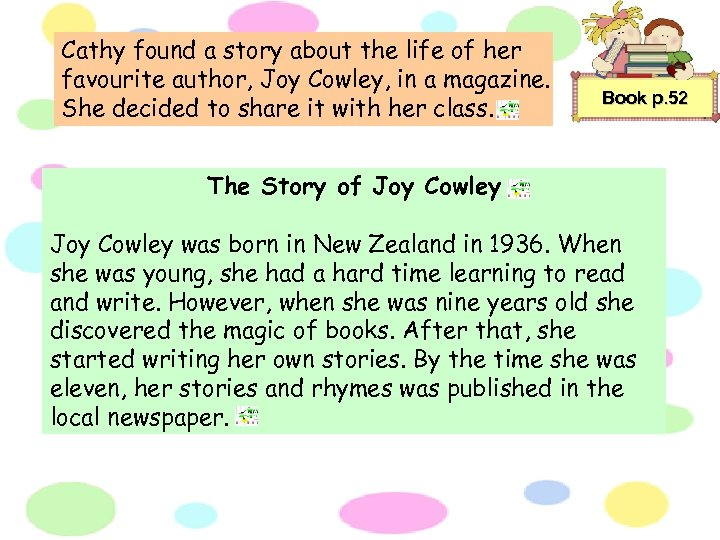 Cathy found a story about the life of her favourite author, Joy Cowley, in