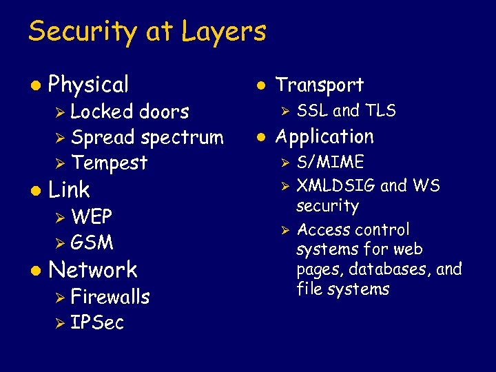 Security at Layers l Physical doors Ø Spread spectrum Ø Tempest l Ø Locked