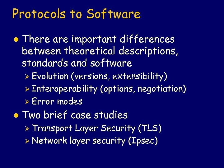 Protocols to Software l There are important differences between theoretical descriptions, standards and software