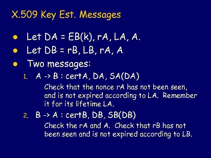 X. 509 Key Est. Messages l l l Let DA = EB(k), r. A,