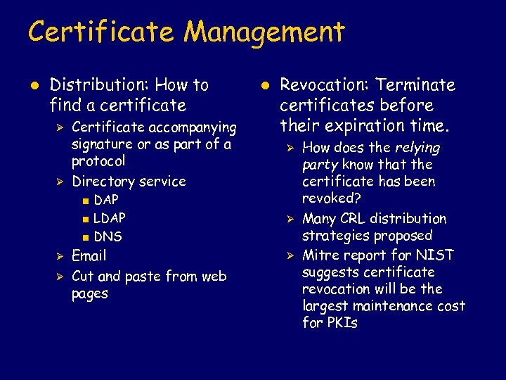 Certificate Management l Distribution: How to find a certificate Ø Ø Certificate accompanying signature