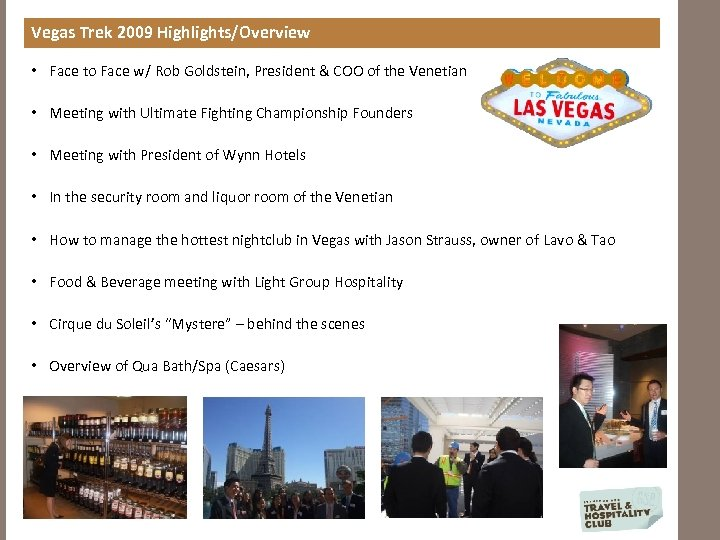 Vegas Trek 2009 Highlights/Overview • Face to Face w/ Rob Goldstein, President & COO