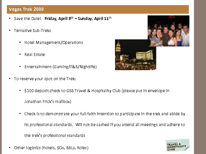Vegas Trek 2009 • Save the Date! Friday, April 9 th – Sunday, April