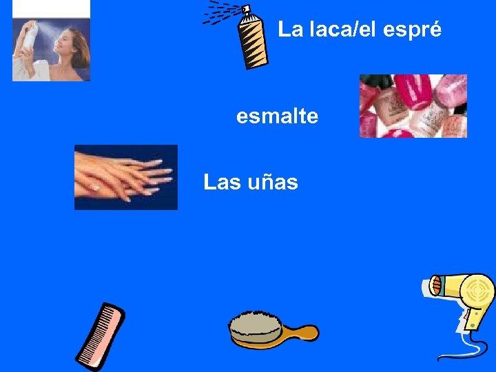 La laca/el espré esmalte Las uñas