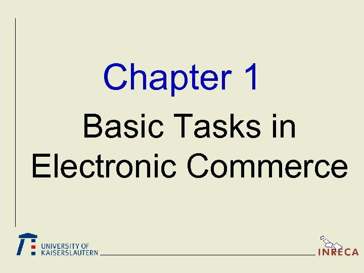 Chapter 1 Basic Tasks in Electronic Commerce