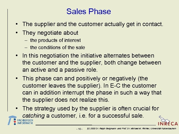 Sales Phase • The supplier and the customer actually get in contact. • They
