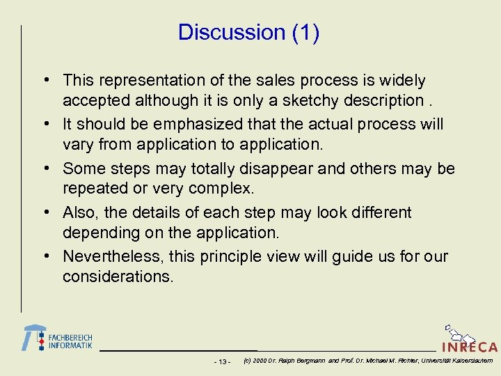 Discussion (1) • This representation of the sales process is widely accepted although it