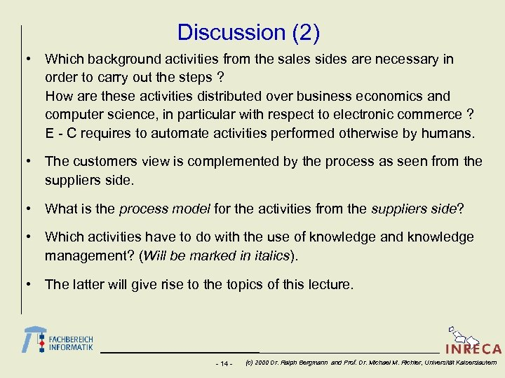 Discussion (2) • Which background activities from the sales sides are necessary in order