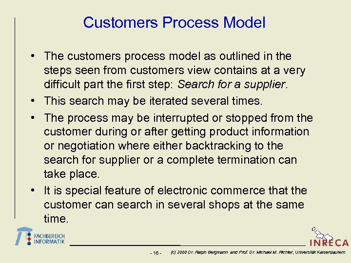 Customers Process Model • The customers process model as outlined in the steps seen