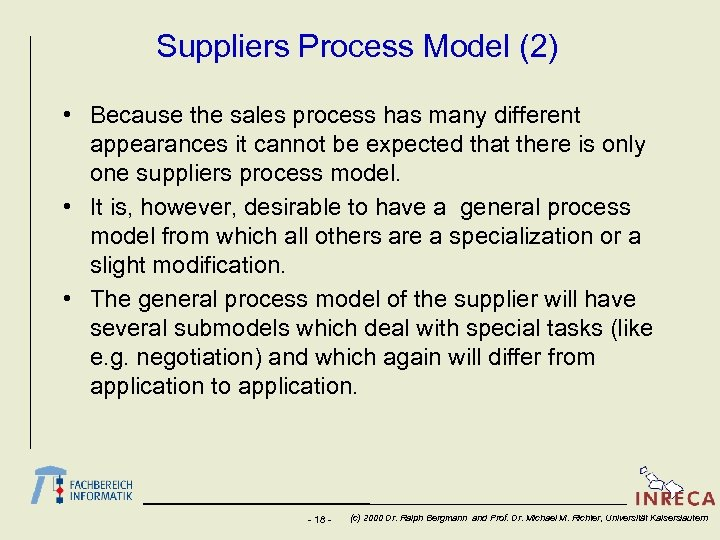 Suppliers Process Model (2) • Because the sales process has many different appearances it