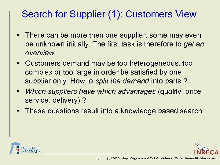 Search for Supplier (1): Customers View • There can be more then one supplier,