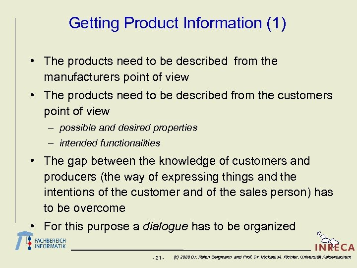 Getting Product Information (1) • The products need to be described from the manufacturers